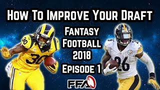 How To Improve Your Draft Ep 1 | Draft Strategy | 2018 Fantasy Football