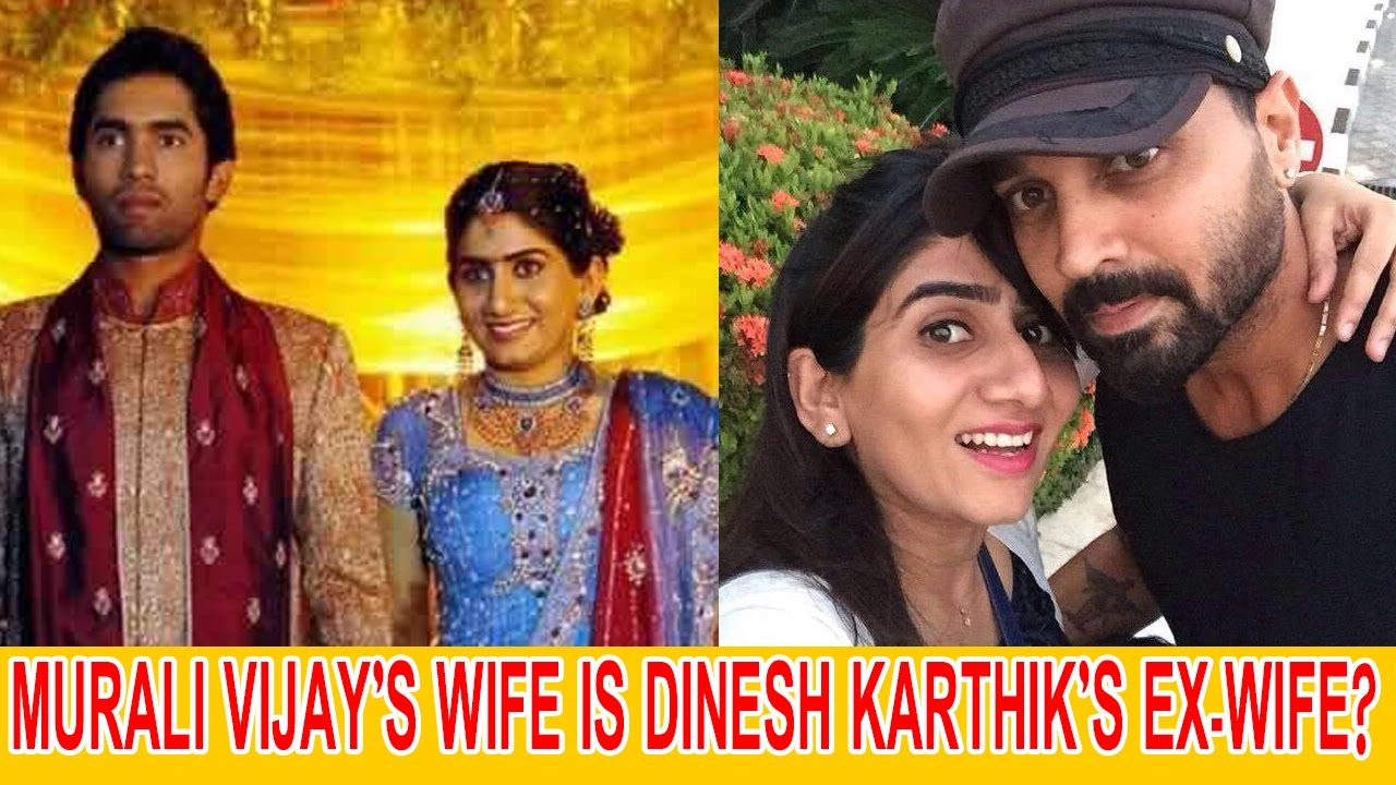 Murali Vijay's Wife Is Dinesh Karthik's Ex wife?