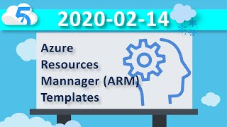 2020-02-14 (VOD) Creating material for an Azure Resource Manager ARM template