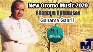 Gambar cover Shantam Shubbisaa *Ganama_Gaarii* New Oromo Music 2020