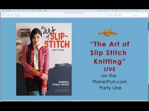 """""""The Art of Slip Stitch Knitting"""" Live on the Party Line 9-30-2015"""