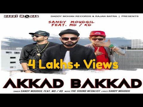 Akkad Bakkad | Sandy Moudgil | MD KD | Latest Haryanvi Songs Haryanavi 2018