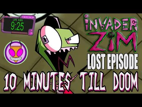 Invader Zim Lost Episode: 10 Minutes Till Doom FULL FAN MADE EPISODE