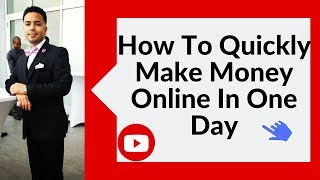 How to quickly make money online in one day