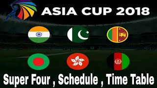 Asia Cup 2018 Super Four Round Schedule Time Table