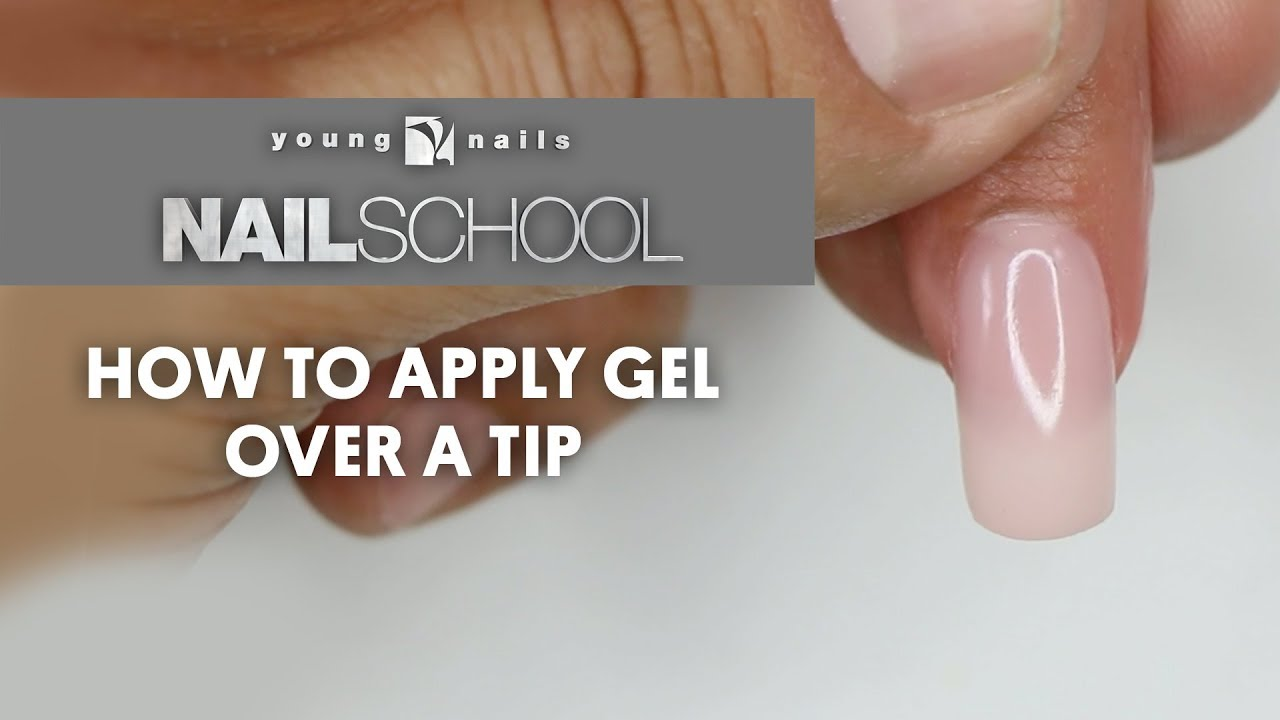 Yn Nail School How To Apply Gel Over A Tip Youtube