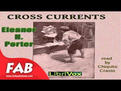 Cross Currents Full Audiobook by Eleanor H. PORTER by General Fiction