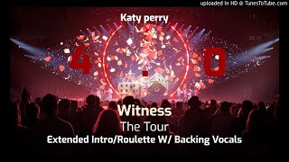 Katy Perry - Extended Intro/Roulette (Witness: The Tour Instrumental W/ Backing Vocals 4.0)