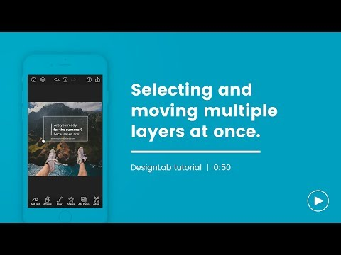 DesignLab Tutorial - Selecting & Moving Multiple Layers