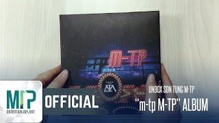 UNBOXING ALBUM m-tp M-TP | SƠN TÙNG M-TP