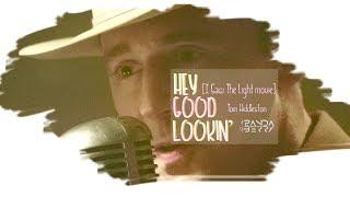 [Vietsub] Hey Good Lookin' - Tom Hiddleston ( I Saw The Light movie)