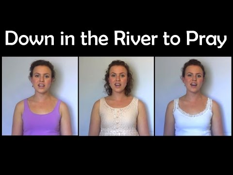 Down in the River to Pray  A CAPPELLA trio ChristyLyn