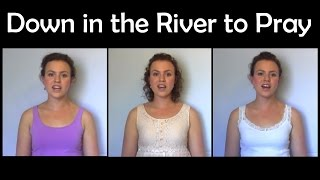 Down in the River to Pray - A CAPPELLA trio (Christy-Lyn)