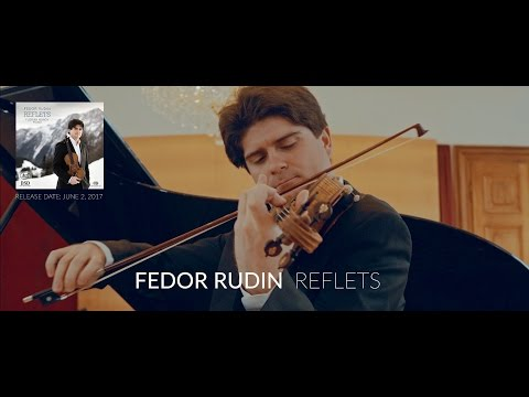 Fedor Rudin: Reflets  (CD Presentation)  [with DE/FR Subs]