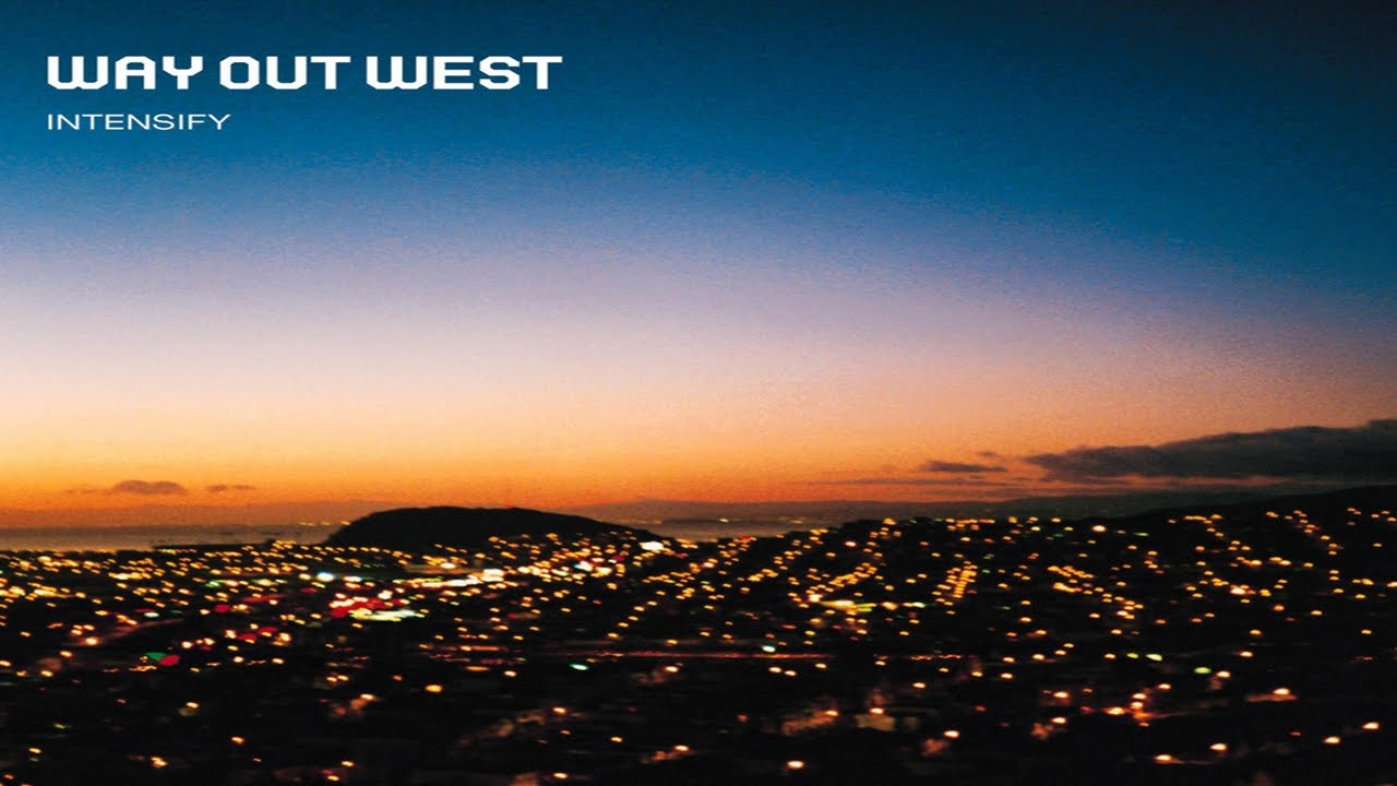 Way Out West - Intensify (Full Album)