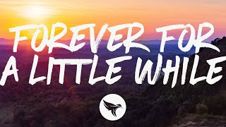 Russell Dickerson - Forever For a Little While (Lyrics)