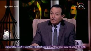 الدكتور عبدالهادى مصباح: القلب مكان التقوى والإيمان