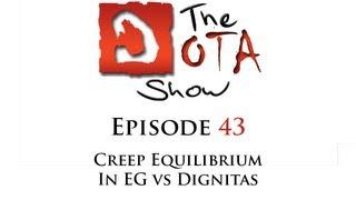 The Dota Show #43: Creep Equilibrium in EG vs Dignitas
