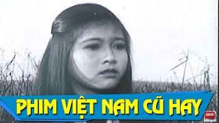 Lửa Full | Phim Việt Nam Cũ Hay ý Nghĩa