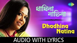 Dhadhina Natina with lyrics | Lopamudra Mitra Bhalobaste Balo | Lopamudra Mitra | HD Song