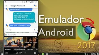 Emulador: Apps ANDROID con Google Chrome 2017 | MacOS y Windows PC