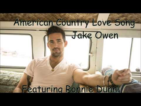 Jake Owen - American Country Love Song featuring Ronnie Dunn