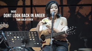 dont look back in anger tami aulia live acoustic cover oasis silol