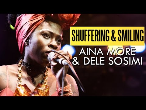 Aina More  Shuffering & Smiling Felabration 2016