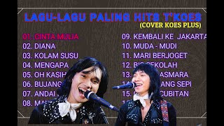 TOP SONG - KOES PLUS (COVER BY T'KOES BAND PALING HITS 2021)
