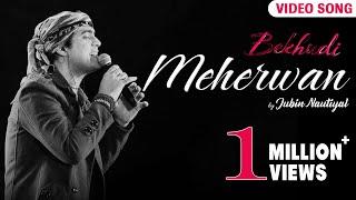 Meherwan | Jubin Nautiyal | Official Video Song | Bekhudi | Adhyayan - Angel | Rahul Nair