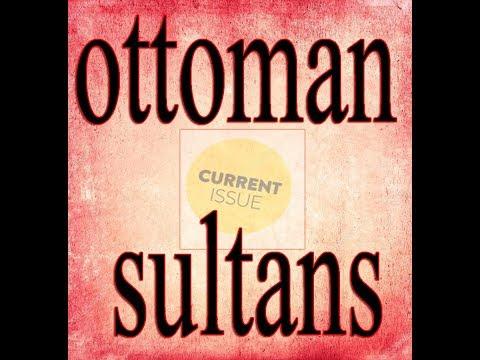 আসুন সব অটোম্যান সুলতানদের সম্পর্কে জেনে নেই (Learn about all Ottoman Sultans)