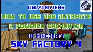 Minecraft - Sky Factory 4 - How to Use and Automate a Powered Enchanter with a Melter