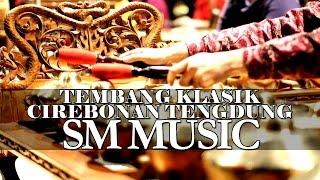 Tembang Klasik Cirebonan [Versi Tengdung] Bareng SM MUSIK - Terbaru 207 - Stafaband