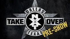 NXT TakeOver: Dallas Preshow: April 1, 2016