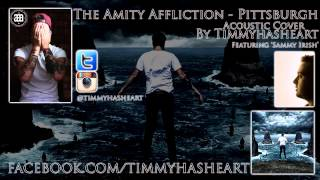 The Amity Affliction - Pittsburgh ACOUSTIC [feat. Sammy Irish]