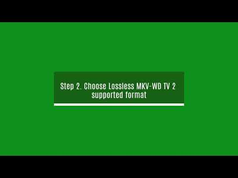 Convert Blu-ray To Lossless MKV For Playing On WD TV 2