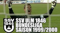 SSV Ulm 1846 Bundesliga-Saison 1999/2000 Highlights