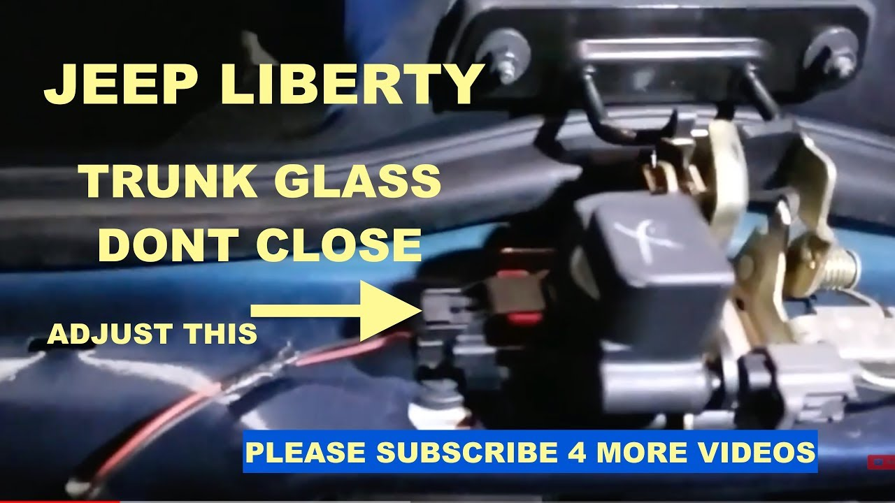 How to fix rear trunk glass that dosen't close on 2002 Jeep Liberty Sport