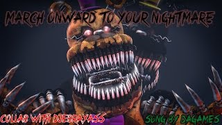 - March Onward To Your Nightmare By DAGames FNAF REDO SFM Collab with Djebrayass