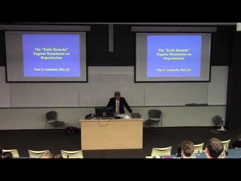 """Dr. Paul Lombardo: """"'The Knife Remedy': Eugenic Boundaries on Reproduction"""""""