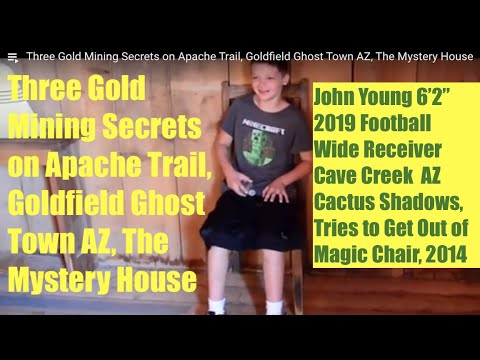 Three Gold Mining Secrets on Apache Trail, Goldfield Ghost Town AZ, The Mystery House