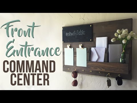 Front Entrance Command Center | Shanty 2 Chic
