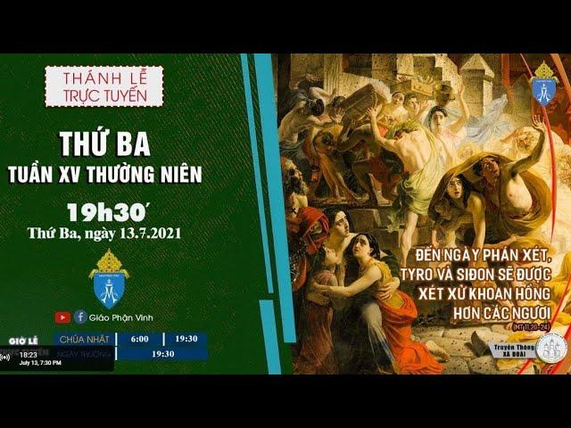 🔴Trực Tuyến Thánh Lễ Ngày 13/07/2021: Thứ Ba XV THƯỜNG NIÊN |19h30 | Giáo Phận Vinh