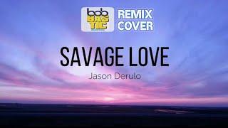 DJ | Savage Love - Jason Derulo | Remix Cover