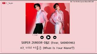 [韓繁中字] SUPER JUNIOR-D&E - 你的名字(너의 이름은 /What Is Your Name?) (Feat. 神童) (Bonus Track)