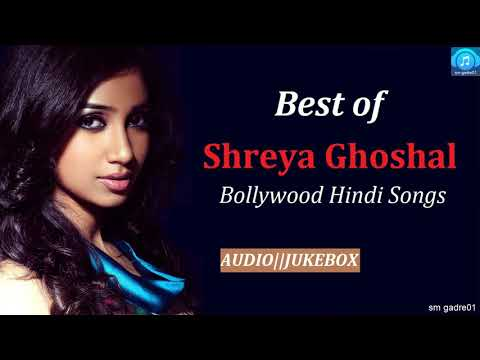 Best of Shreya Ghoshal Bollywood Hindi Songs Jukebox Hindi Songs