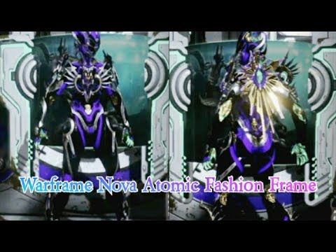 Warframe Nova Atomica Fashion Frame Youtube This page is dedicated to the art of fashion and. warframe nova atomica fashion frame