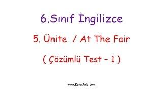 6. Sınıf İngilizce / 5. Ünite / At The Fair / Çözümlü Test-1