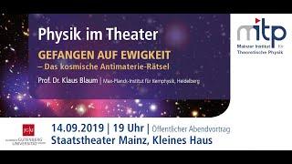 PHYSIK IM THEATER: Gefangen auf Ewigkeit - Das kosmische Antimaterie-Rätsel (14.09.2019)