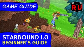 Repeat youtube video How to get started in Starbound 1.0: Beginner's guide